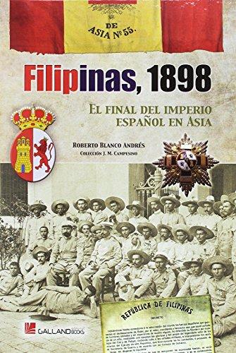 Filipinas, 1898, El Final del Imperio Español en Asia