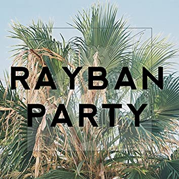 Rayban Party