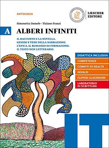 Alberi infiniti. Per le Scuole superiori. Con e-book. Con espansione online (Vol. A)