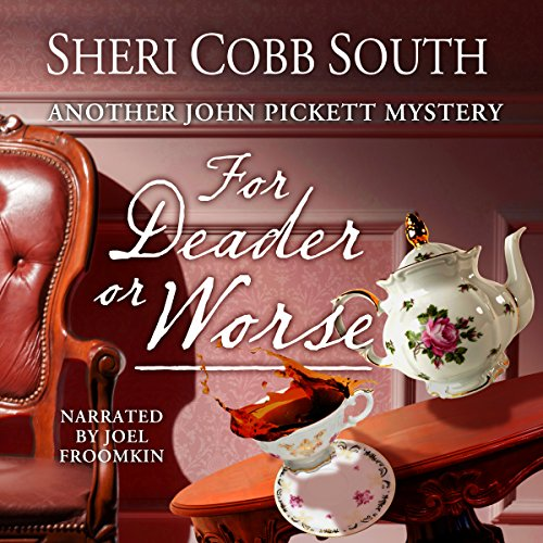 For Deader or Worse     John Pickett Mysteries, Book 6              By:                                                                                                                                 Sheri Cobb South                               Narrated by:                                                                                                                                 Joel Froomkin                      Length: 8 hrs and 16 mins     181 ratings     Overall 4.8