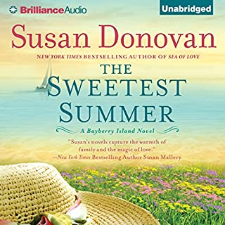 The Sweetest Summer     A Bayberry Island Novel, Book 2              By:                                                                                                                                 Susan Donovan                               Narrated by:                                                                                                                                 Amy McFadden                      Length: 10 hrs and 25 mins     58 ratings     Overall 4.4