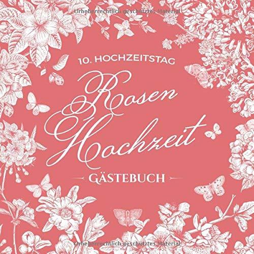 10. Hochzeitstag ~ Rosen Hochzeit ~ Gästebuch: Deko zur Feier der Rosenhochzeit - 10 Jahre - Buch mit Einleitungstext vom Hochzeitspaar - Für Glückwünsche und Foto der Gäste - Motiv: Vintage Garten