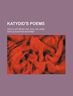 Katydid's Poems; With a Letter by Jno. Aug. Williams
