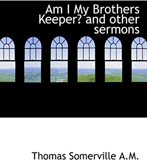 Am I My Brothers Keeper? and Other Sermons
