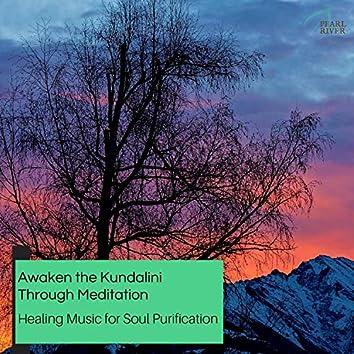 Awaken The Kundalini Through Meditation - Healing Music For Soul Purification