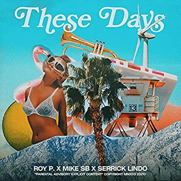 These Days (feat. Mike Sb & Serrick Lindo)