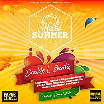 Hello Summer (feat. Spice RSA, Shaun-Gifted, Kid SK8brd, Shushu, Conquenathi, Pedro Kan-ill, The Pearl)