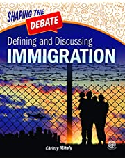 DEFINING & DISCUSSING IMMIGRAT (Shaping the Debate)