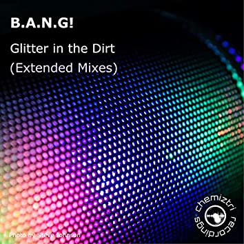 Glitter in the Dirt (Extended Mixes)