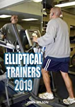 Elliptical Trainers: Things You Need To Know about Elliptical Training