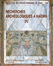 Recherches archéologiques à Haïdra: Volume 4, La basilique II dite de Candidus ou des martyrs de la persécution de Dioclét...