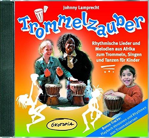 Trommelzauber Doppel-CD: Rhythmische Lieder und Melodien aus Afrika zum Trommeln, Singen und Tanzen für Kinder (Ökotopia Mit-Spiel-Lieder)