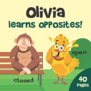 Olivia Learns Opposites: Personalized Animal Book With Your Child's Name: Funny Gift For Baby Girl