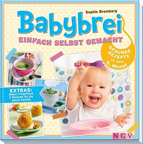 Babybrei einfach selbst gemacht: Gesunde Rezepte ab dem 5. Monat