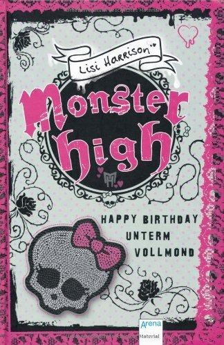 Monster High - Happy Birthday unterm Vollmond von Harrison. Lisi (2011) Gebundene Ausgabe
