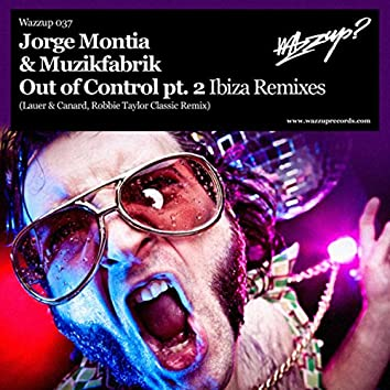 Out of Control, Pt. 2 (Ibiza Remixes)