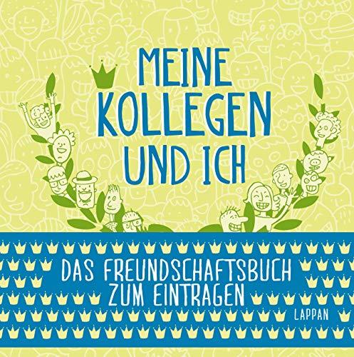Meine Kollegen und ich: Das Eintragebuch für Geburtstage, Jubiläen, Abschiede etc.