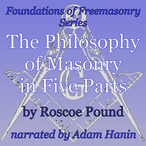 The Philosophy of Masonry in Five Parts  audiobook cover art