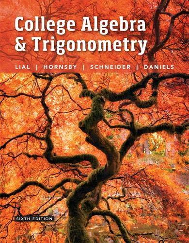 College Algebra and Trigonometry (6th Edition)