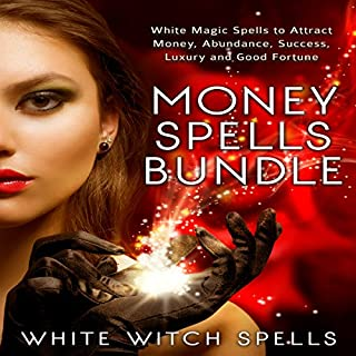 Money Spells Bundle     White Magic Spells to Attract Money, Abundance, Success, Luxury and Good Fortune              By:                                                                                                                                 White Witch Spells                               Narrated by:                                                                                                                                 White Witch Spells                      Length: 1 hr and 12 mins     1 rating     Overall 5.0