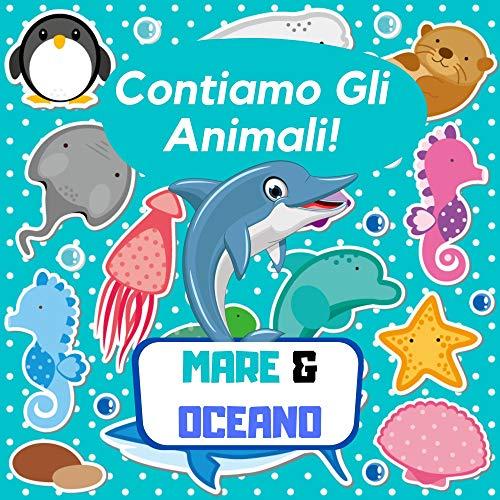 Contiamo Gli Animali! Mare & Oceano: Esplora Il Mondo Degli Animali Marini, Indovinare Il Libro Dei Giochi Per Bambini In Età Prescolare, Bambini 3-6 Anni - Attività Divertenti Puzzle