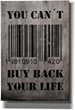 Cortesi Home You Can't You Can't Buy Back Your Life Giclee Canvas Wall Art, 18