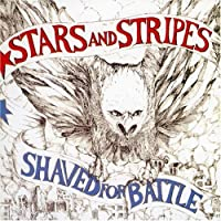 Shaved for Battle by Stars & Stripes (1999-04-06)