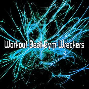Workout Beat Gym Wreckers