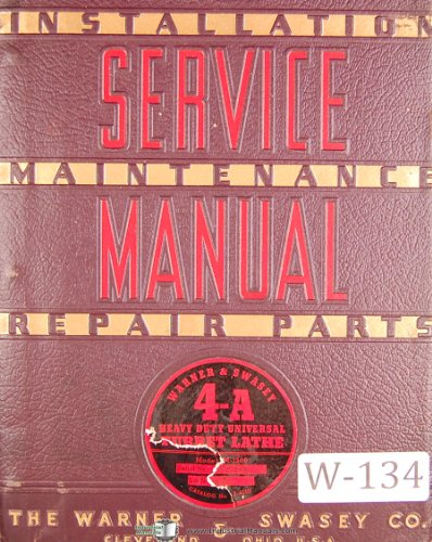 Warner & Swasey 4A Havy Duty universal Turret Lathe, M-1500 Lot 68, Service and Parts Manual Year (1941)