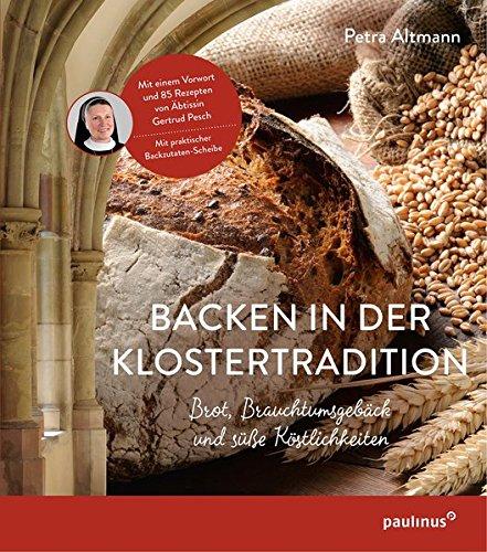 Backen in der Klostertradition: Brot, Brauchtumsgebäck und süße Köstlichkeiten