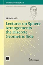 Lectures on Sphere Arrangements – the Discrete Geometric Side (Fields Institute Monographs Book 32)