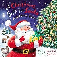 A Christmas Gift for Santa: A Bedtime Book