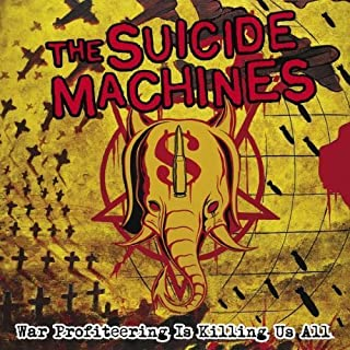 War Profiteering Is Killing Us All by Suicide Machines (2005) Audio CD