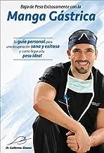 BAJA DE PESO EXITOSAMENTE CON LA MANGA GÁSTRICA (Spanish Edition)