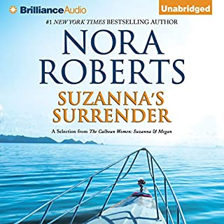 Suzanna's Surrender     A Selection From The Calhoun Women: Suzanna & Megan: The Calhoun Women, Book 4              By:                                                                                                                                 Nora Roberts                               Narrated by:                                                                                                                                 Kate Rudd                      Length: 7 hrs and 30 mins     5 ratings     Overall 4.8