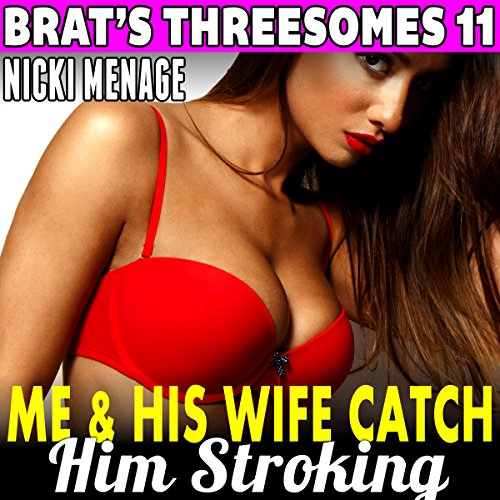Me & His Wife Catch Him Stroking! audiobook cover art