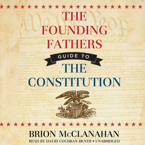 The Founding Fathers' Guide to the Constitution audiobook cover art