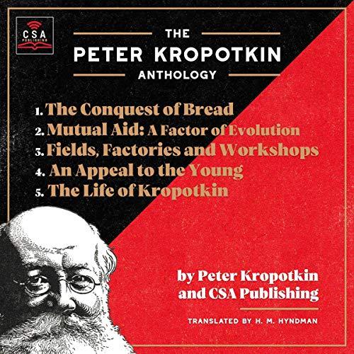 The Peter Kropotkin Anthology (Annotated) Titelbild