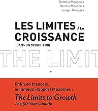 Les limites à la croissance (dans un monde fini) (INITIAL(E)S DD) (French Edition)