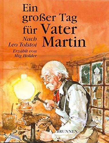 Ein großer Tag für Vater Martin: Nach Leo Tolstoi. Erzählt von Mig Holder.