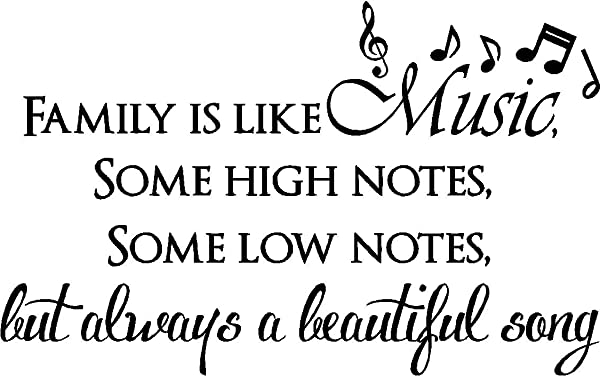 Sticker Perfect Family Is Like Music Some High Notes Some Low Notes But Always A Beautiful Song Inpsirational Home Vinyl Wall Decals Sayings Art Lettering