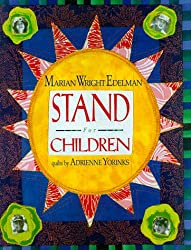 Image: Stand for Children | Hardcover: 32 pages | by Marian Wright Edelman (Author), Adrienne Yorinks (Illustrator). Publisher: Little, Brown Books for Young Readers; 1st edition (May 15, 1998)