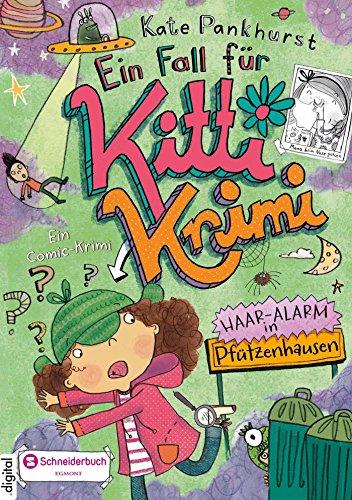Ein Fall für Kitti Krimi, Band 03: Haar-Alarm in Pfützenhausen