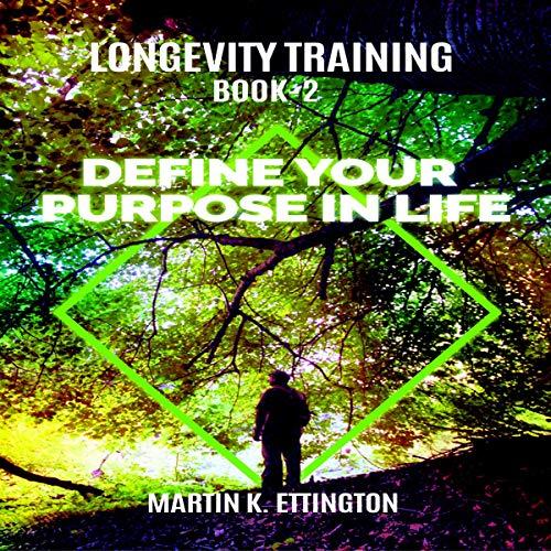 Longevity Training, Book 2: Define Your Purpose in Life cover art