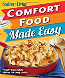 Southern Living Comfort Food Made Easy: Hearty homestyle dishes for busy cooks (Southern Living (Paperback Oxmoor))