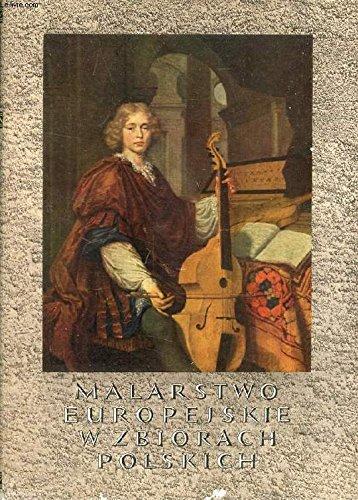 Malarstwo Europejskie W Zbiorach Polskich 1300 1800 Collection De Peinture Europeenne En Pologne