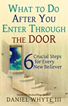 What to Do After You Enter Through the Door: 6 Crucial Steps for Every New Believer