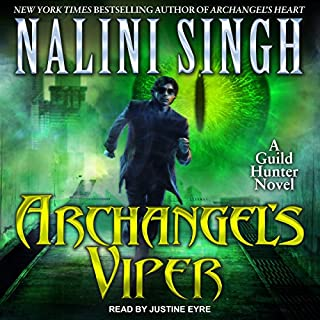 Archangel's Viper     A Guild Hunter Novel              By:                                                                                                                                 Nalini Singh                               Narrated by:                                                                                                                                 Justine Eyre                      Length: 10 hrs and 58 mins     850 ratings     Overall 4.7