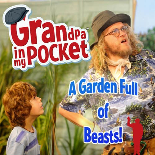 Grandpa in My Pocket: A Garden Full of Beasts audiobook cover art