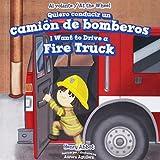 Quiero conducir un camion de bomberos / I Want to Drive a Fire Truck (Al Volante / At the Wheel)